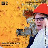 Immediate Hits w/ Dan Russell - 4th February 2018