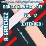 A-Sanchez – Dance NowMix 2017 vol 17(Extended)
