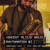 Vincent Brijs pres. Rhythmatism #3 @ We Are Various | 14-11-18