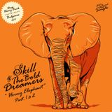SKILL & THE BOLD DREAMERS - 2011 - HORNY ELEPHANT PT.1 & 2