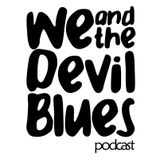 We and the Devil Blues Radio - Programa #2 (Distintivo Blue) - Jun 2017