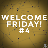 Welcome Friday #4