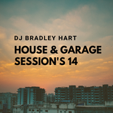 Dj Bradley Hart House & Garage Sessions Vol 14