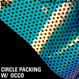 Circle Packing w/ Occo - 15th October 2018