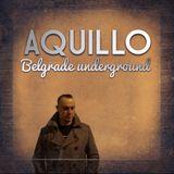 AQUILLO @BELGRADE UNDERGROUND#26.2.16