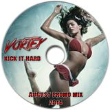 Vortex - Kick it hard ( August Promo Mix )