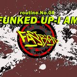 """[Funky Mix] """"FUNKED UP-I AM""""-Routine.No.08 by Fastbird"""