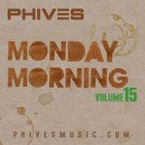 PHIVES - MONDAY MORNING 15