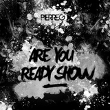 Are You Ready Show By Pierre.G Septembre 2012