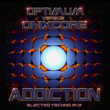 ADDICTION - DJ OPTIMUM vs DJ ONIXCORE
