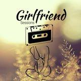 Girlfriend by. ZU Session #4