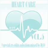 HEART CARE VOL.5 (special re-edits mixed selection by DjA)