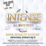 AKIN & MARLON PRESENT - INTENSE - THE ALL WHITE PARTY - BANK HOLIDAY SUNDAY MAY 28TH @ ARBOR CITY E1