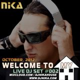 WELCOME TO MY HOUSE (LIVE DJ SET 002) DJ NIKA (OCTOBER, 2012)