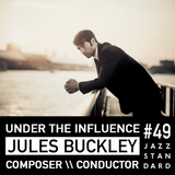 Jazz Standard \\ Jules Buckley Goes Under The Infuence