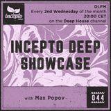 Incepto Deep Showcase with Max Popov 044 @ DI.FM [14.11.18]
