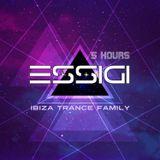 ESSIGI - IBIZA TRANCE FAMILY 5 HOURS