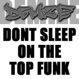 Don't Sleep On The Top FUNK (Sept 2016)