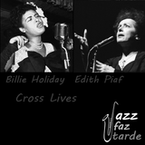 Billie Holiday (4/4) - Billie Holiday and Edith Piaf : Cross Lives