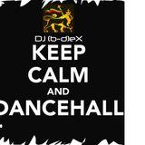 DJ (b_d)eX - Keep Calm & Dancehall