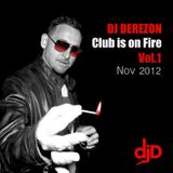 Club is on Fire - Mixed by Dj Derezon