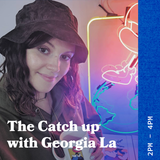 The Catch Up with Georgia LA - 17.06.19 - FOUNDATION FM