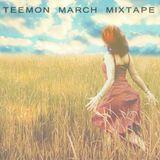 Teemon - March Mixtape