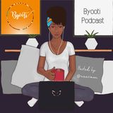 #ByootiPodcast Ep 001 - Scheduling Happiness Ft. Tobi Oredein