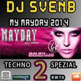 PART 2: MY MAYDAY TECHNO SPEZIAL (2) 2014 MIXED BY DJ SVENB