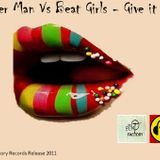 Mixer Man Vs The Beat Girls - Give it up