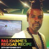 #ReggaeRecipe - 25/09/17 (Reggae / Dancehall / Bass / Bashment / Afrobeats)