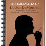The Casenotes of Dr. DeMortrem - Case Three - They Simply Fade Away