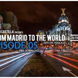 From Madrid To The World Episode 5 ( Sergio Castilla )