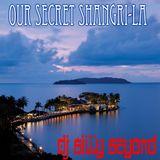 Our Secret Shangri-La by DJ Billy Beyond