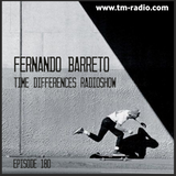 Fernando Barreto@Time-Differences Radioshow Episode 180