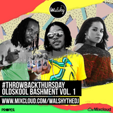 #ThrowbackThursday - Oldskool Bashment - Vol.1