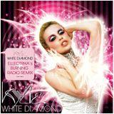 Kylie Minogue - White Diamond (Ellectrika's Burning Radio Remix) (7.30)