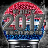 MY BEST OF 2017 KOREAN HIPHOP MIX