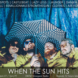 When The Sun Hits #116 on DKFM
