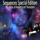 Sequences Special Edition No 137: The Music of Robert Scott Thompson