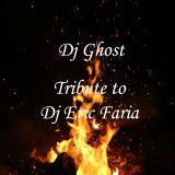 Tribute to Dj Eric Faria