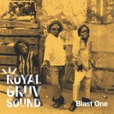 ROYAL GRUV SOUND - Blast One