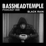 BASSHEADTEMPLE PODCAST 009 BY BLACK RAIN