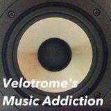 Velotrome's Music Addiction - Episode 002
