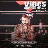 VIBES EP.46 (Summer 19') (Part 4) (HIP HOP / R&B / AFROBEATS / U.K GARAGE)