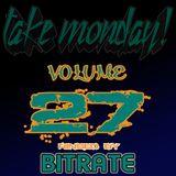 Bitrate- Take Monday! Vol. 27