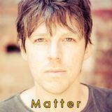 Matter tribute mixed by Halaros