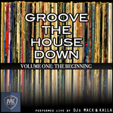 Groove The House Down