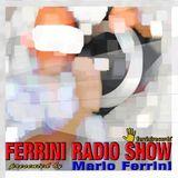 Ferrini Radio Show 014 presented by Mario Ferrini