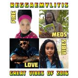 Reggaemylitis, Vibes FM - Great Vibes of 2016